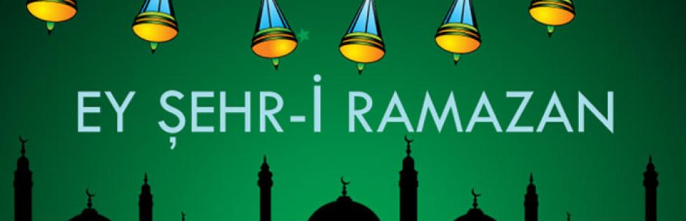 Ey Şehr-i Ramazan